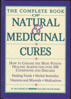 The complete book of natural & medicinal cures. How to choose the most potent healing agents for ...