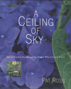 A ceiling of sky. Special garden romms and the poeple who created them