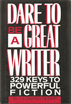 Dare to be a Great Writer. 329 Keys to Powerful Fiction
